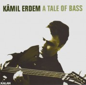 Kamil Erdem: A Tale of Bass - CD