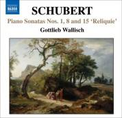 Gottlieb Wallisch: Schubert: Piano Sonatas Nos. 1, 8, 15,