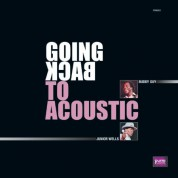 Buddy Guy, Junior Wells: Going Back To Acoustic - Plak