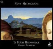 Le Poéme Harmonique, Vincent Dumestre: Nova Metamorfosi - Sacred music in Milan in the early seventeenth century - CD