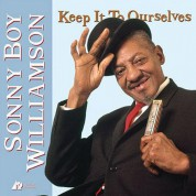 Sonny Boy Williamson: Keep It To Ourselves (200g - 45 RPM) - Plak