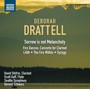 Gerard Schwarz: Drattell: Sorrow is not Melancholy - CD
