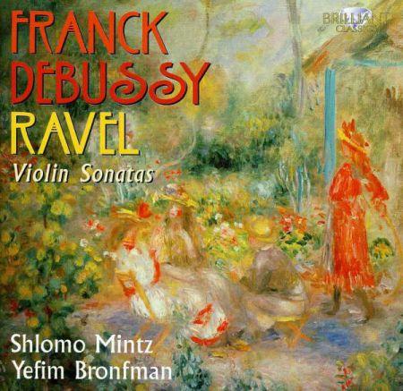 Shlomo Mintz, Yefim Bronfman: Franck, Debussy, Ravel: Violin Sonatas - CD