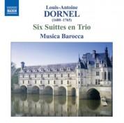 Musica Barocca: Dornel, L.-A.: 6 Suittes En Trio - CD