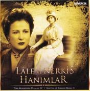 Lale ve Nergis Hanımlar: Türk Musikisinin Ustaları 4 - CD