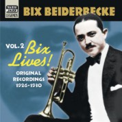 Beiderbecke, Bix: Bix Lives! (1926-1930) - CD