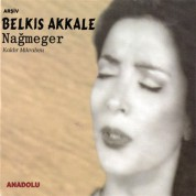 Belkıs Akkale: Nağmeger - CD