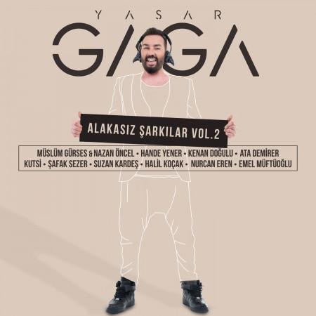 Çeşitli Sanatçılar, Yaşar Gaga: Yaşar Gaga - Alakasız Şarkılar Vol. 2 - CD