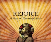 Çeşitli Sanatçılar: Rejoice - A Vision of Christ Through Music - CD