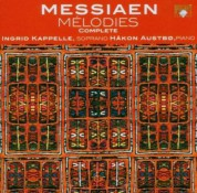 Ingrid Kappelle, Håkon Austbö: Messiaen: Mélodies Complete - CD