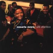 Cesaria Evora: Café Atlantico - Plak
