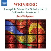 Josef Feigelson: Weinberg: Complete Music for Solo Cello, Vol. 1 - CD