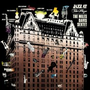 Miles Davis: Sextet - Jazz at the Plaza - Plak