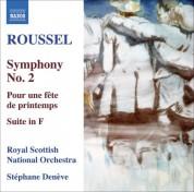 Stéphane Denève: Roussel, A.: Symphony No. 2 / Pour Une Fete De Printemps / Suite in F Major - CD