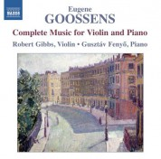 Robert Gibbs: Goossens: Complete Music for Violin and Piano - CD