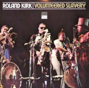 Rahsaan Roland Kirk: Volunteered Slavery - Plak