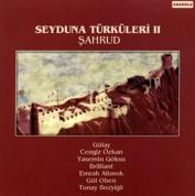 Çeşitli Sanatçılar: Şahrud, Seyduna Türküleri 2 - CD