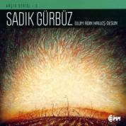 Sadık Gürbüz: Ölüm Adın Kalleş Olsun (Arşiv Serisi 3) - CD