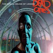 The Future Sound Of London: Dead Cities  (2021 Reissue) - Plak