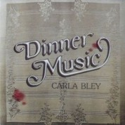 Carla Bley: Dinner Music - CD