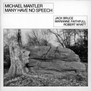 Michael Mantler, Jack Bruce, Marianne Faithfull, Robert Wyatt: Many Have No Speech - CD