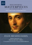 Gewandhausorchester Leipzig, Frank-Michael Erben, Kurt Masur: Discovering Masterpieces - Mendelssohn: Violin Concerto - DVD