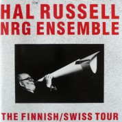Hal Russell NRG Ensemble: The Finnish / Swiss Tour - CD