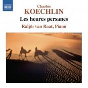 Ralph van Raat: Koechlin: Les heures persanes - CD