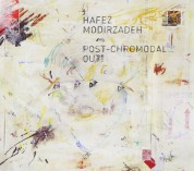 Hafez Modirzadeh: Post-Chromodal Out! - CD