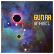 Sun Ra: Super-Sonic Jazz - Plak