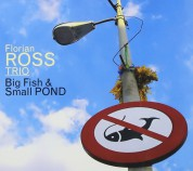 Florian Ross Trio: Big Fish & Small Pond - CD
