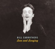 Bill Carrothers: Love And Longing - CD