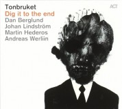 Tonbruket: Dig it to the end - CD