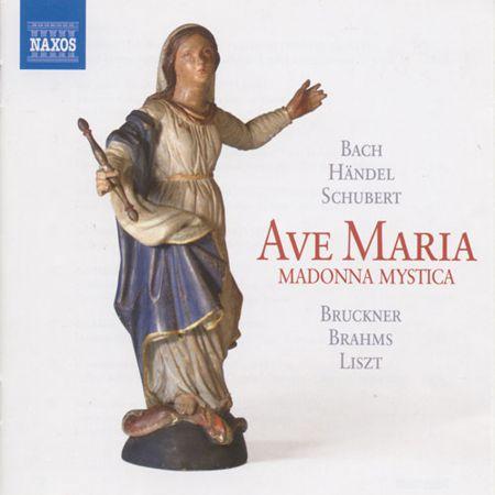 Çeşitli Sanatçılar: Ave Maria: Madonna Mystica - Bach, J.S. / Handel, G.F. / Schubert, F. / Bruckner, A. / Brahms, J. / Liszt, F. - CD