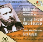 Kent Nagano, Russian National Orchestra, Christian Tetzlaff, Nikolai Lugansky: Tchaikovsky: Violin Converto, Piano Concerto No. 1 - SACD