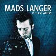 Mads Langer: In These Waters - CD