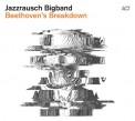 Jazzrausch Bigband: Beethoven's Breakdown - CD