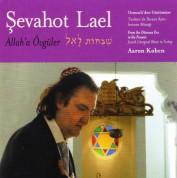 Aaron Kohen: Sevahot Lael - Allah'a Övgüler - CD