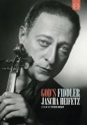 Jascha Heifetz: God's Fiddler, A film by Peter Rosen - DVD