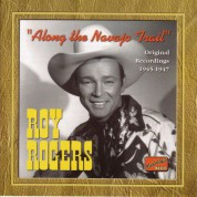 Rogers, Roy: Along the Navajo Trail (1945-1947) - CD