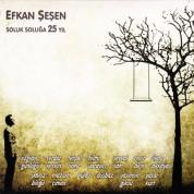 Efkan Şeşen: Soluk Soluğa 25 Yıl - CD