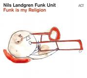 Nils Landgren Funk Unit: Funk Is My Religion - Plak
