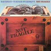 Bachman Turner Overdrive: Not Fragile - Plak