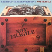 Bachman Turner Overdrive: Not Fragile - Plak