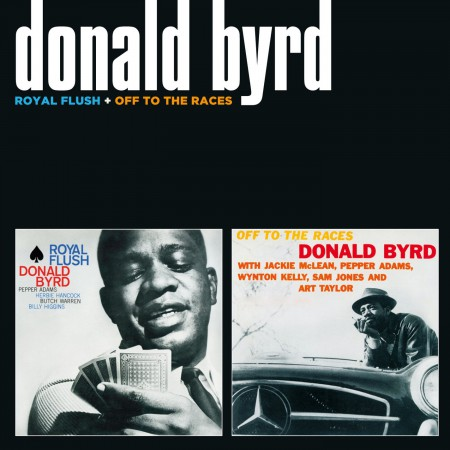 Donald Byrd: Royal Flush + Off To The Races - CD