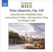 John Herrick Littlefield: Ries: 3 Flute Quartets, Op. 145 - CD