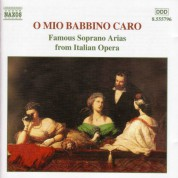 O Mio Babbino Caro - Famous Soprano Arias From Italian Opera - CD