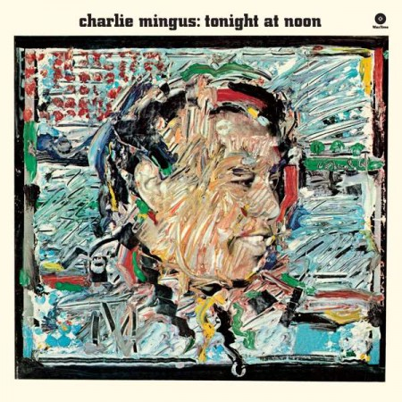 Charles Mingus: Tonight At Noon - Plak