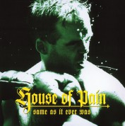 House Of Pain: Same As It Ever Was - Plak