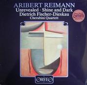 Dietrich Fischer Dieskau, Cherubini Qaurtett: Reimann: Unrevealed / Shine & Dark - Plak